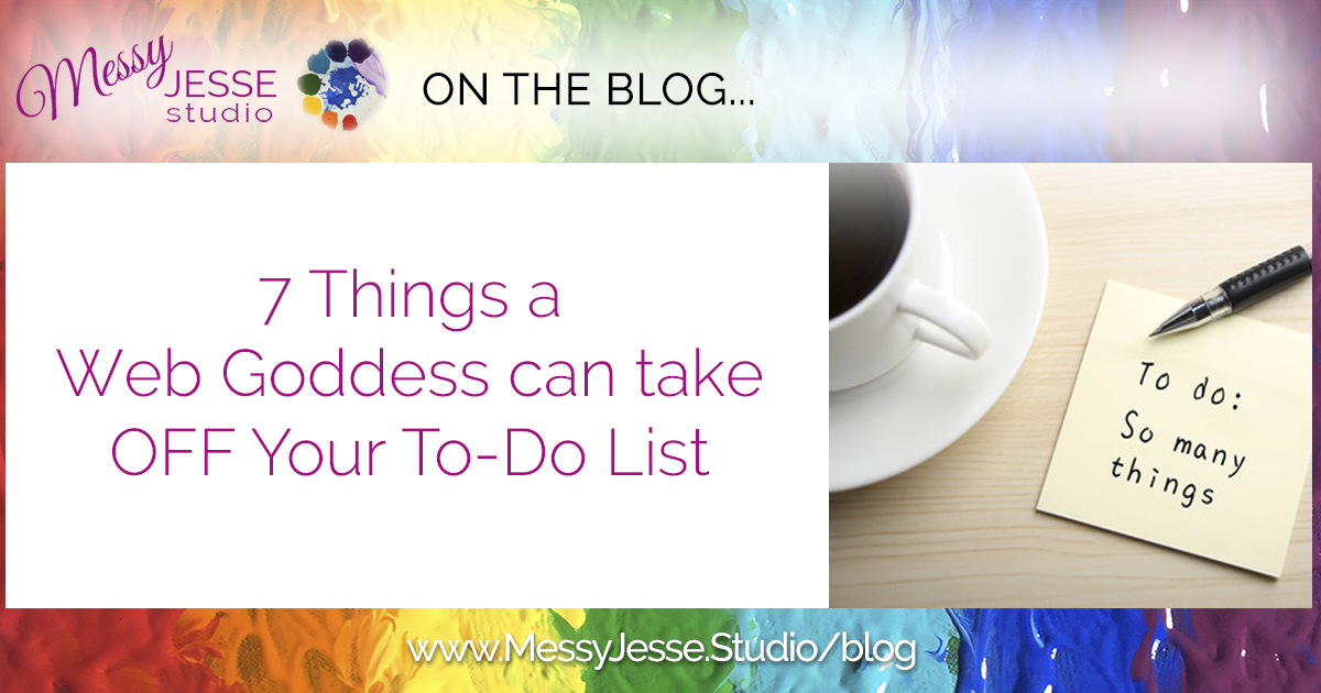 7 Things a Web Goddess can take OFF Your To-Do List